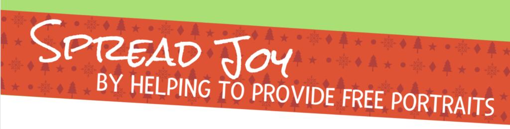 Spread Joy by helping provide portraits